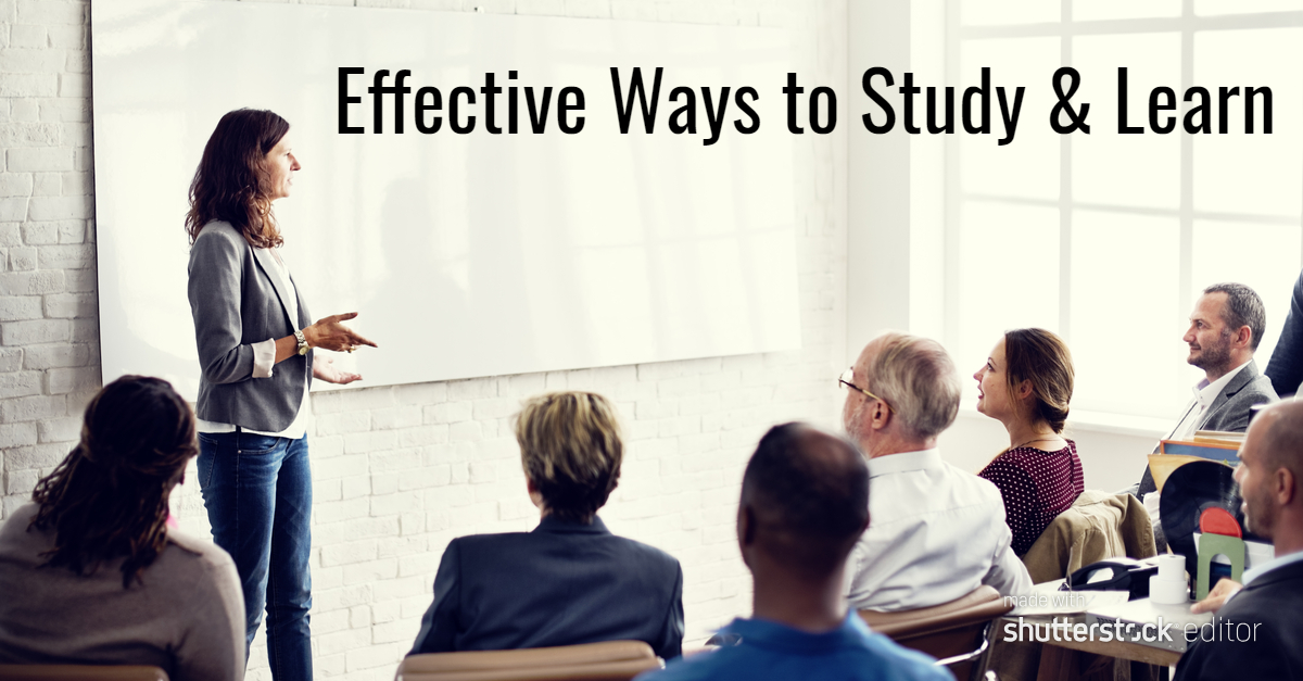 What are the Most Effective Ways to Study & Learn?